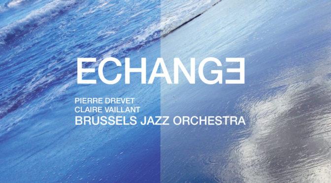 Sortie du Disque avec le Brussels Jazz Orchestra!